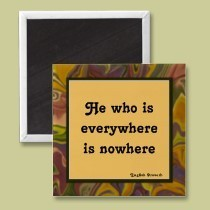 he_who_is_everywhere_is_nowhere_magnet-p147239803567079992yotk_210.jpg